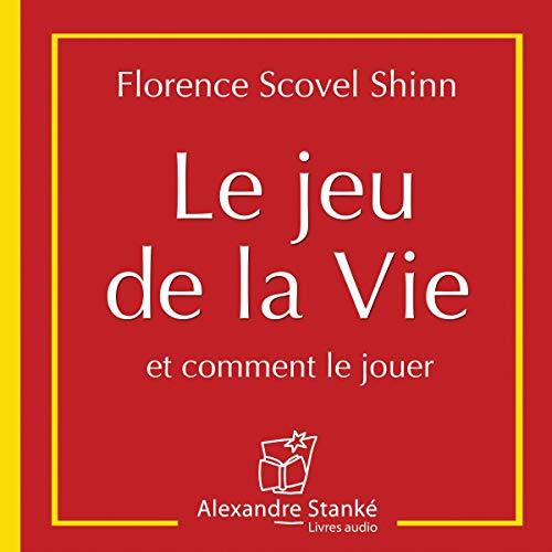 Le jeu de la vie et comment le jouer - Florence Scovel Shinn